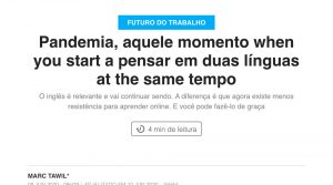 Pandemia, aquele momento when you start a pensar em duas línguas at the same tempo.